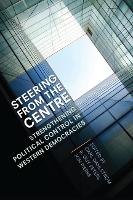 Steering from the Centre: Strengthening Political Control in Western Democracies (Paperback)