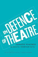 In Defence of Theatre: Aesthetic Practices and Social Interventions (Paperback)