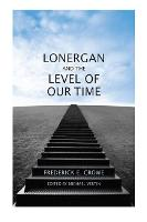 Lonergan and the Level of Our Time (Hardback)
