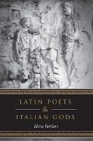 Latin Poets and Italian Gods - Robson Classical Lectures (Hardback)