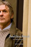 David Adams Richards of the Miramichi: A Biographical Introduction to His Work (Hardback)