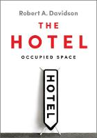 The Hotel: Occupied Space (Hardback)
