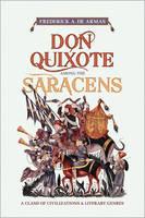 Don Quixote Among the Saracens: A Clash of Civilizations and Literary Genres (Hardback)