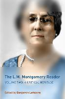 The L.M. Montgomery Reader: Volume Two: A Critical Heritage (Hardback)
