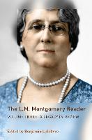 The L.M. Montgomery Reader: Volume Three: A Legacy in Review (Hardback)