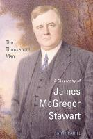 The Thousandth Man: A Biography of James McGregor Stewart - Osgoode Society for Canadian Legal History (Paperback) (Paperback)