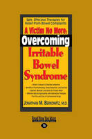 A Victim No More: Overcoming Irritable Bowel Syndrome: Safe, Effective Therapies for Relief from Bowel Complaints (Paperback)