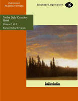 To the Gold Coast for Gold (2 Volume Set) (Paperback)