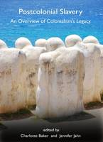 Postcolonial Slavery: An Overview of Colonialism's Legacy (Hardback)