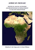 African Mosaic: Political, Social, Economic and Technological Development in the New Millennium (Paperback)