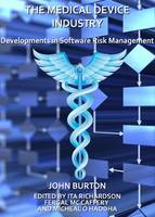 The Medical Device Industry: Developments in Software Risk Management (Hardback)