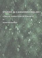 Studies in Canadian English: Lexical Variation in Toronto (Hardback)
