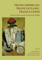 Trans/American, Trans/oceanic, Trans/lation: Issues in International American Studies (Hardback)