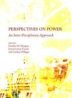 Perspectives on Power: An Inter-Disciplinary Approach (Hardback)