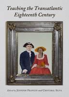 Teaching the Transatlantic Eighteenth Century (Hardback)