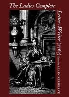 The Ladies Complete Letter-Writer (1763) (Hardback)