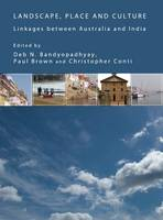 Landscape, Place and Culture: Linkages between Australia and India (Hardback)