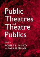 Public Theatres and Theatre Publics (Hardback)