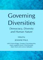 Governing Diversities: Democracy, Diversity and Human Nature (Hardback)