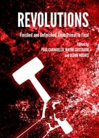Revolutions: Finished and Unfinished, From Primal to Final (Hardback)