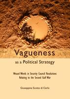 Vagueness as a Political Strategy: Weasel Words in Security Council Resolutions Relating to the Second Gulf War