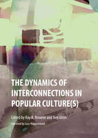 The Dynamics of Interconnections in Popular Culture(s) (Hardback)