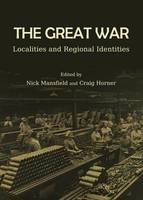 The Great War: Localities and Regional Identities (Hardback)
