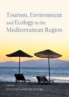 Tourism, Environment and Ecology in the Mediterranean Region (Hardback)
