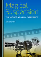 Magical Suspension: The Movies as a Fun Experience (Hardback)