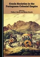 Creole Societies in the Portuguese Colonial Empire (Hardback)