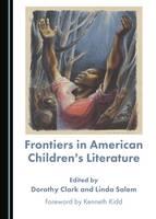 Frontiers in American Children's Literature (Hardback)