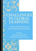 Challenges in Global Learning: Dealing with Education Issues from an International Perspective (Hardback)