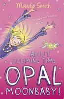 About Zooming Time, Opal Moonbaby! - Opal Moonbaby 1 (Paperback)