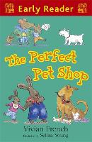 Early Reader: The Perfect Pet Shop - Early Reader (Paperback)