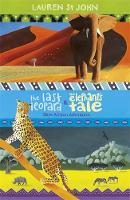 The White Giraffe Series: The Last Leopard and The Elephant's Tale: More African Adventures - books 3 and 4 - The White Giraffe Series (Paperback)
