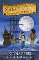 Sam Silver: Undercover Pirate: Kidnapped: Book 3 - Sam Silver: Undercover Pirate (Paperback)