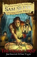 Sam Silver: Undercover Pirate: The Deadly Trap: Book 4 - Sam Silver: Undercover Pirate (Paperback)