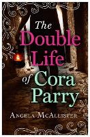 The Double Life of Cora Parry (Paperback)