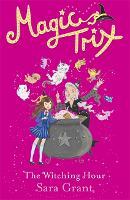 Magic Trix: The Witching Hour: Book 1 - Magic Trix (Paperback)