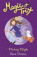 Magic Trix: Flying High: Book 2 - Magic Trix (Paperback)