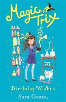Magic Trix: Birthday Wishes: Book 3 - Magic Trix (Paperback)