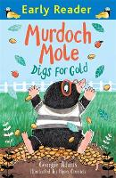 Early Reader: Murdoch Mole Digs for Gold - Early Reader (Paperback)