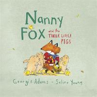 Nanny Fox & the Three Little Pigs (Hardback)