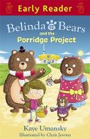 Early Reader: Belinda and the Bears and the Porridge Project - Early Reader (Paperback)