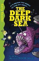 Early Reader Non Fiction: The Deep Dark Sea - Early Reader Non Fiction (Paperback)