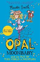 Opal Moonbaby and the Out of this World Adventure: Book 2 - Opal Moonbaby (Paperback)