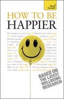 How to be Happier: Teach Yourself - Teach Yourself - General (Paperback)