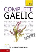 Complete Gaelic Beginner to Intermediate Book and Audio Course: Learn to read, write, speak and understand a new language with Teach Yourself (CD-Audio)