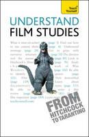 Understand Film Studies: Teach Yourself: The Essentials - Teach Yourself - General (Paperback)
