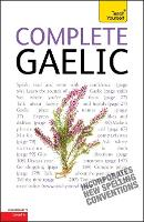Complete Gaelic Beginner to Intermediate Book and Audio Course: Learn to read, write, speak and understand a new language with Teach Yourself (Paperback)